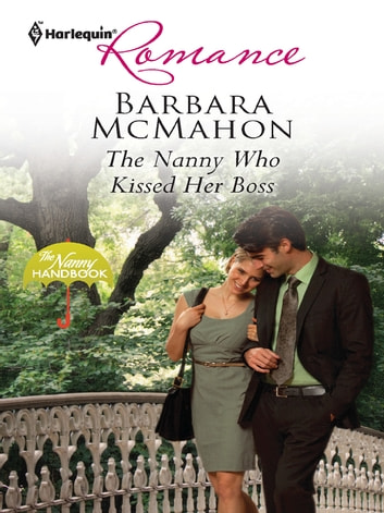 The Nanny Who Kissed Her Boss ebook by Barbara McMahon