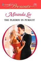 The Playboy in Pursuit ebook by Miranda Lee