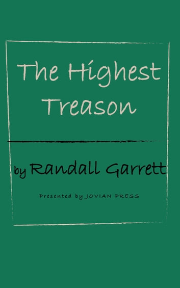The Highest Treason eBook by Randall Garrett