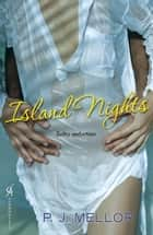 Island Nights ebook by P.J. Mellor