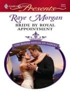 Bride by Royal Appointment - A Single Dad Romance ebook by Raye Morgan