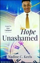 Hope Unashamed ebook by Nadine C. Keels
