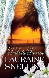 Dakota Dream ebook by Lauraine Snelling