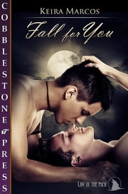 Fall for You ebook by Keira Marcos