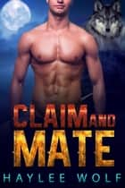 Claim and Mate - Omega Tales, #3 ebook by Haylee Wolf