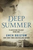 Deep Summer ebook by Gwen Bristow