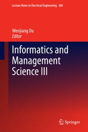 Informatics and Management Science III ebook by Wenjiang Du
