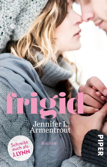 Frigid - Roman ebook by Jennifer L. Armentrout,J. Lynn