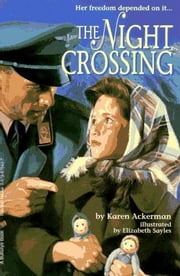 The Night Crossing ebook by Karen Ackerman