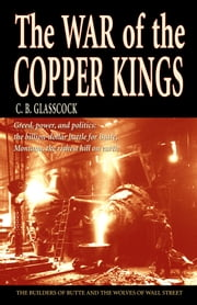 The War of the Copper Kings ebook by C.B. Glasscock