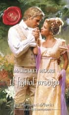 Il figliol prodigo ebook by Margaret Moore