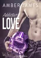 Addictive Love, vol. 4 eBook by Amber James