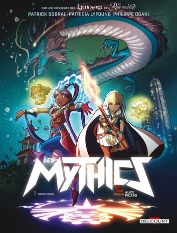 Les Mythics T07 - Hong Kong eBook by Philippe Ogaki,Alice Picard,Magali Paillat