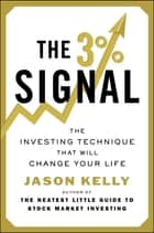 The 3% Signal - The Investing Technique That Will Change Your Life ebook by Jason Kelly