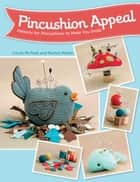 Pincushion Appeal ebook by Cecile McPeak,Rachel Martin