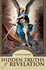Hidden Truths of Revelation ebook by Adrian Marine