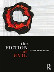 The Fiction of Evil ebook by Peter Brian Barry