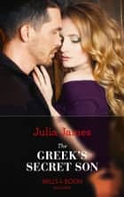 The Greek's Secret Son (Mills & Boon Modern) (Secret Heirs of Billionaires, Book 12) ekitaplar by Julia James