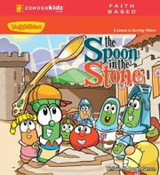 The Spoon in the Stone - A Lesson in Serving Others ebook by Doug Peterson,Cindy Kenney