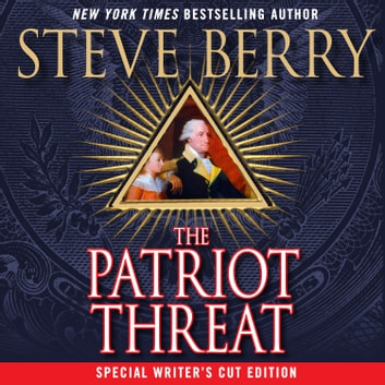 The Patriot Threat - A Novel livre audio by Steve Berry