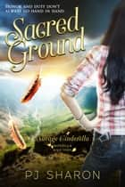 Sacred Ground - Savage Cinderella Novella Series, #3 ebook by PJ Sharon