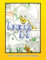 Animals A-Z ebook by Trevor E Coward and Emma Thompson