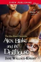 Alex Blake and the Dollhouse ebook by Jane Wallace-Knight