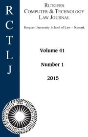 Rutgers Computer & Technology Law Journal: Volume 41, Number 1 - 2015 ebook by Rutgers Computer & Technology Law Journal