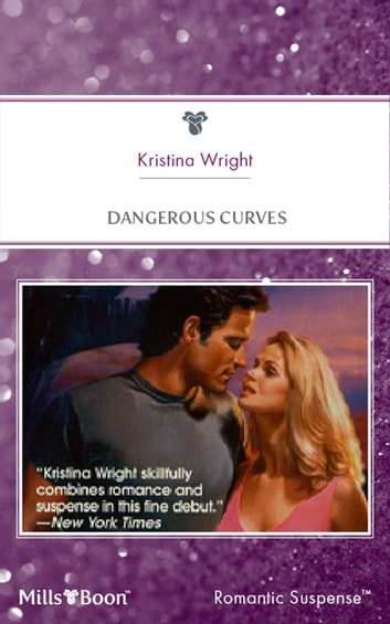 Dangerous Curves ebook by Kristina Wright