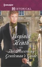 The Discerning Gentleman's Guide - A Regency Historical Romance ebook by Virginia Heath