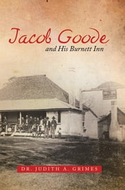 Jacob Goode and His Burnett Inn ebook by Dr. Judith A. Grimes