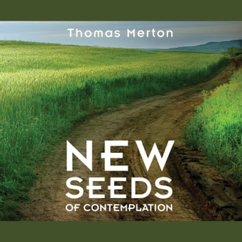 New Seeds of Contemplation audiobook by Thomas Merton
