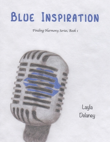 Blue Inspiration - Finding Harmony Series, Book 1 ebook by Layla Delaney