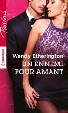 Un ennemi pour amant ebook by Wendy Etherington