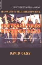 Conversations With The Dead ebook by David Gans