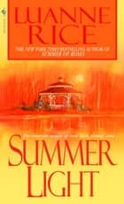 Summer Light - A Novel ebook by Luanne Rice