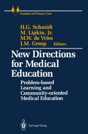 New Directions for Medical Education - Problem-based Learning and Community-oriented Medical Education ebook by Henk G. Schmidt,H. Mahler,Mack Jr. Lipkin,Marten W. de Vries,Jacobus M. Greep