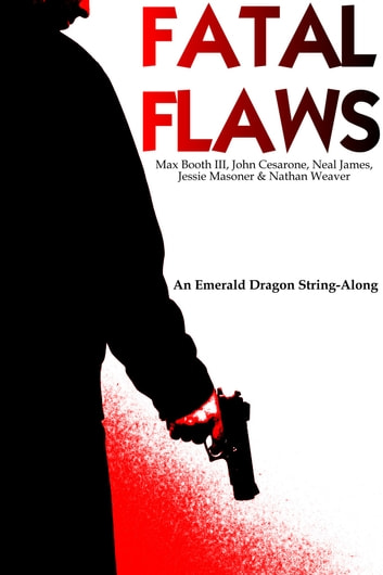 Fatal Flaws ebook by Nathan Weaver,Max Booth III,John Cesarone,Neal James,James Masoner