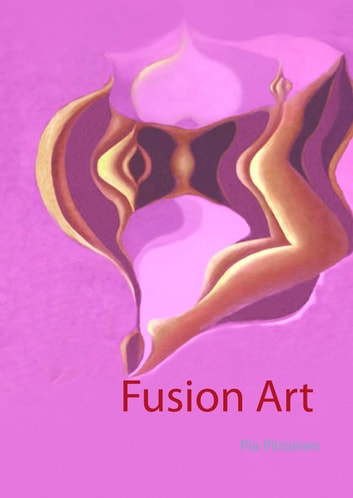 Fusion Art ebook by Pia Piiroinen