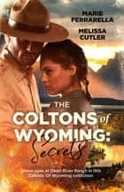 The Coltons of Wyoming - Secrets/The Colton Ransom/Colton by Blood ebook by Marie Ferrarella, Melissa Cutler