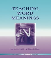 Teaching Word Meanings ebook by Steven A. Stahl,William E. Nagy