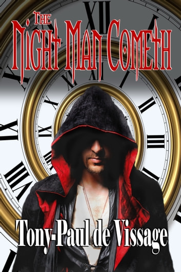 The Night Man Cometh ebook by Tony-Paul de Vissage