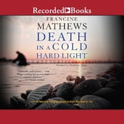 Death in a Cold Hard Light audiobook by Francine Mathews