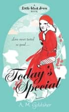 Today's Special ebook by A.M. Goldsher