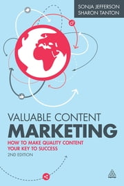 Valuable Content Marketing - How to Make Quality Content Your Key to Success ebook by Sonja Jefferson,Sharon Tanton