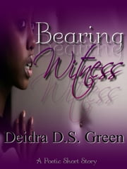 Bearing Witness ebook by Deidra D. S. Green