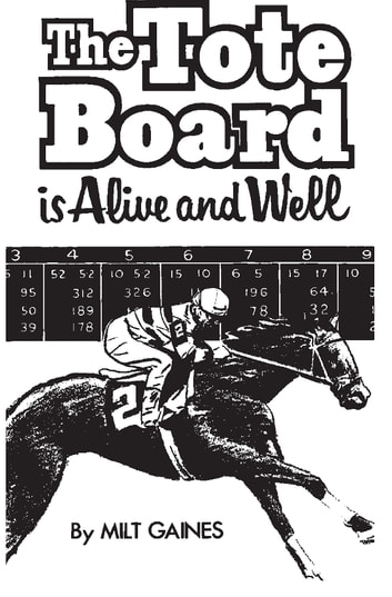 The Tote Board is Alive and Well ebook by Milt Gaines
