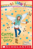 The Earth Fairies #7: Carrie the Snow Cap Fairy ebook by Daisy Meadows