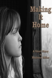 Making It Home ebook by Maryann Miller
