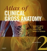 Atlas of Clinical Gross Anatomy ebook by Kenneth P. Moses,Pedro B. Nava,John C. Banks,Darrell K. Petersen
